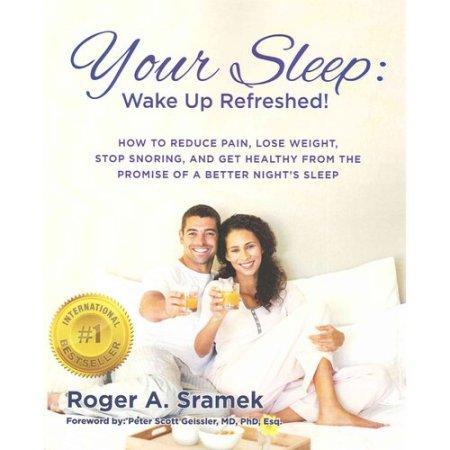 Su sueño: despertar renovado !: Cómo reducir el dolor, bajar de peso, dejar de roncar, y obtener saludable de la promesa de una noche mejor'