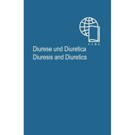 Diurese Und Diuréticos / diuresis y Diuréticos: Ein Internationales Symposion / un Simposio Internacional