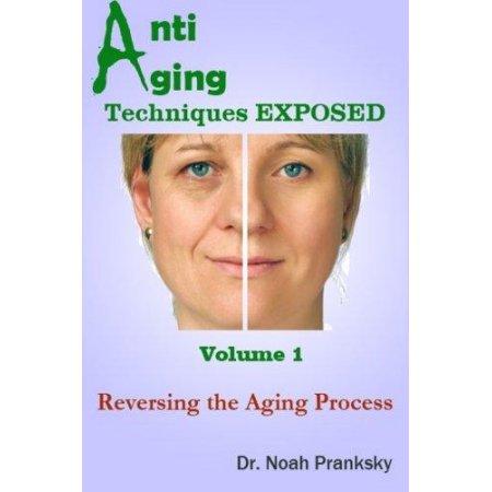 Técnicas Anti Aging Exposed Vol 1: revertir el proceso de envejecimiento