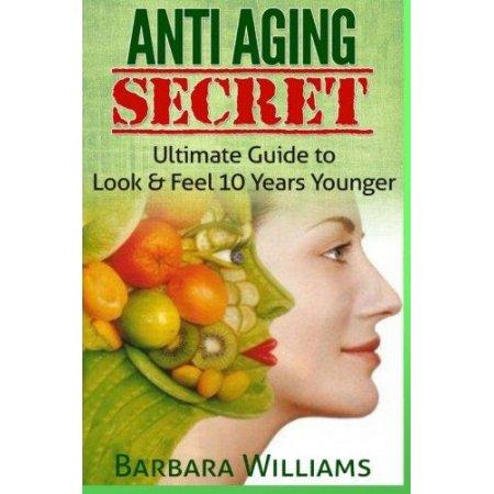 Lucha contra el envejecimiento Secreto: guía definitiva para Look & Feel 10 años más joven